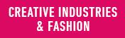 Creative Industries & Fashion