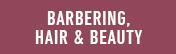 Barbering, Hair & Beauty