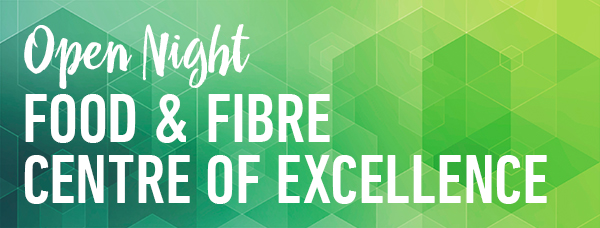 Open Night - Food & Fibre Centre of Excellence