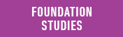 Foundation Studies