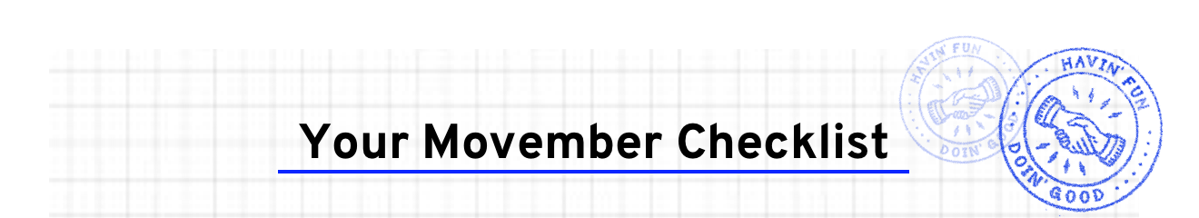 Your Movember checklist
