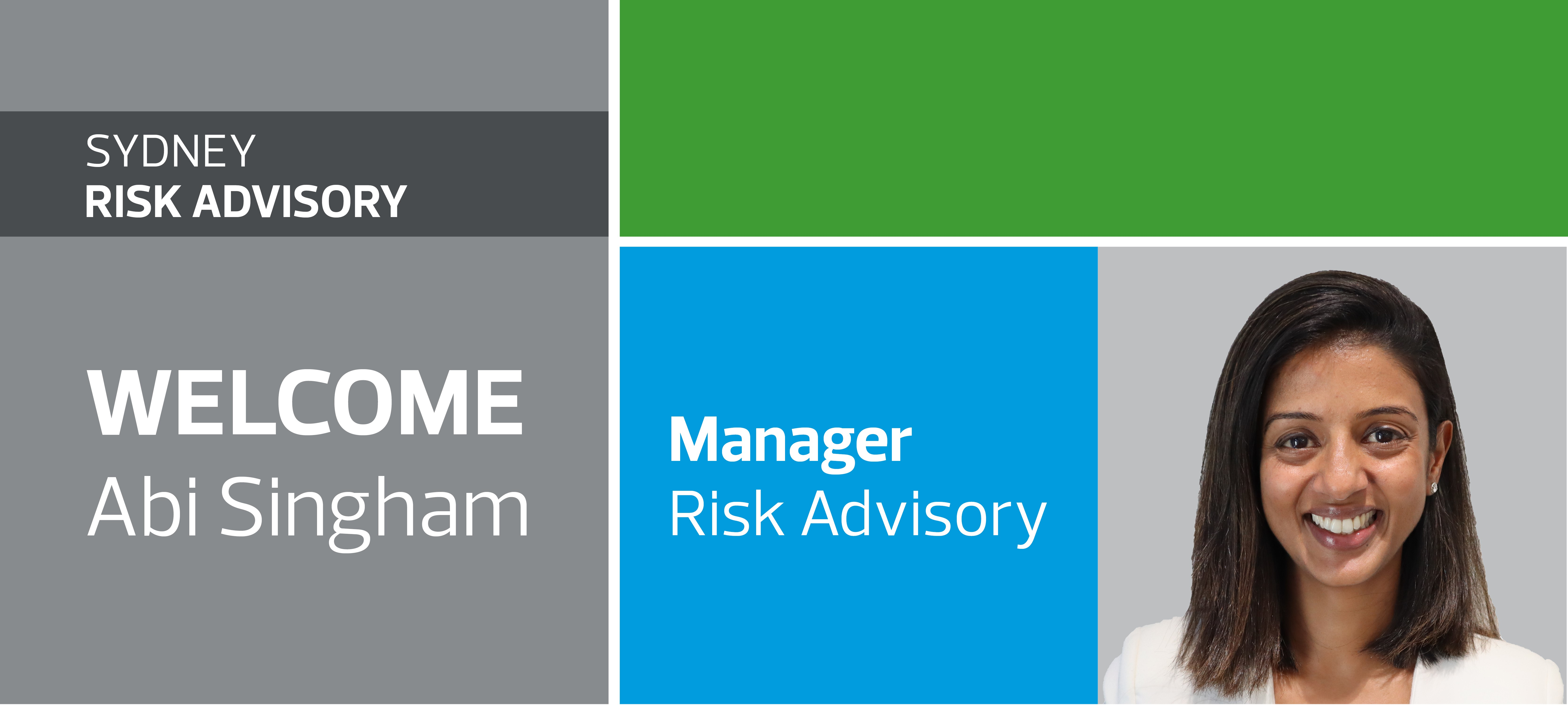 Welcome Abi Singham to the Risk Advisory Team
