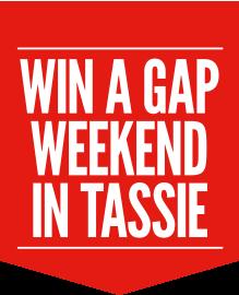 Win a Gap Weekend in Tassie