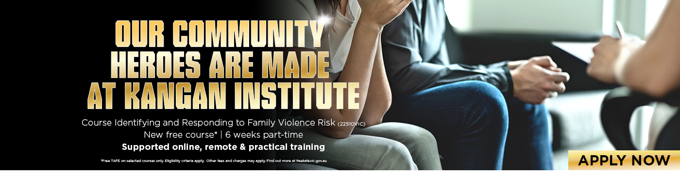 Course in Identifying and Responding to Family Violence Risk at Kangan Institute